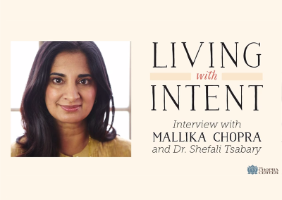 Living with Intent – Interview with Mallika Chopra