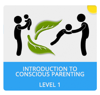 Introduction to Conscious Parenting – Level 1