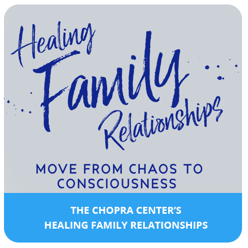 The Chopra Center's Healing Family Relationships