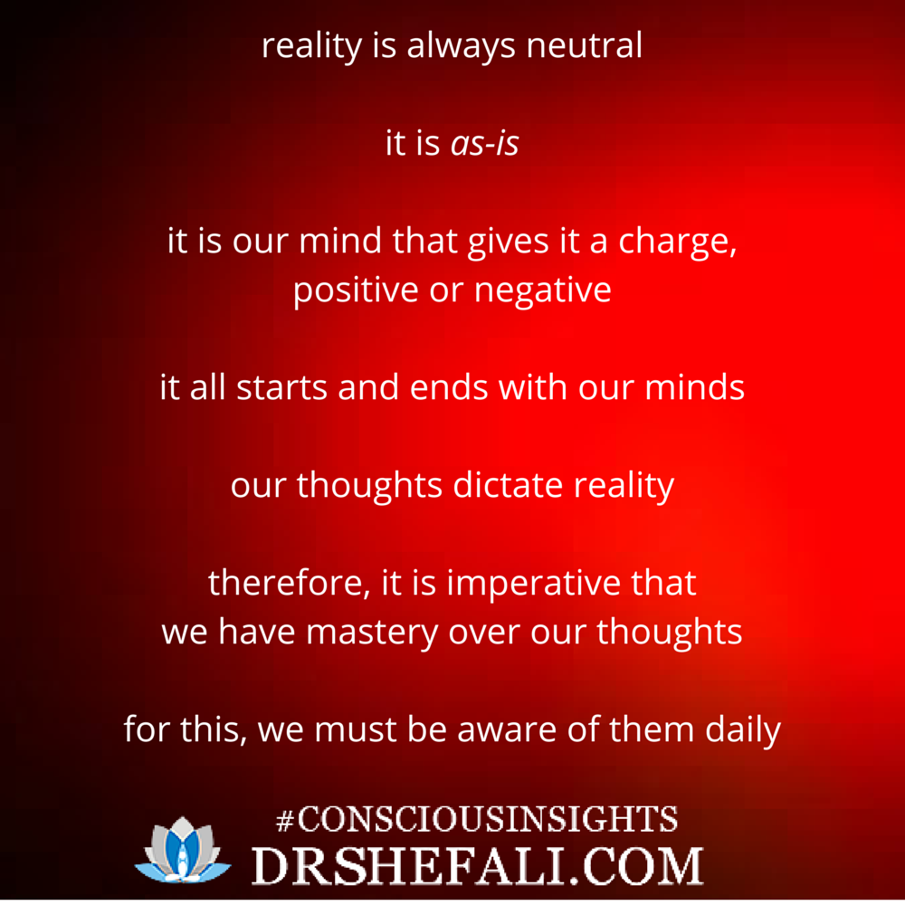 Reality is always neutral – Conscious Insights – November 11, 2015