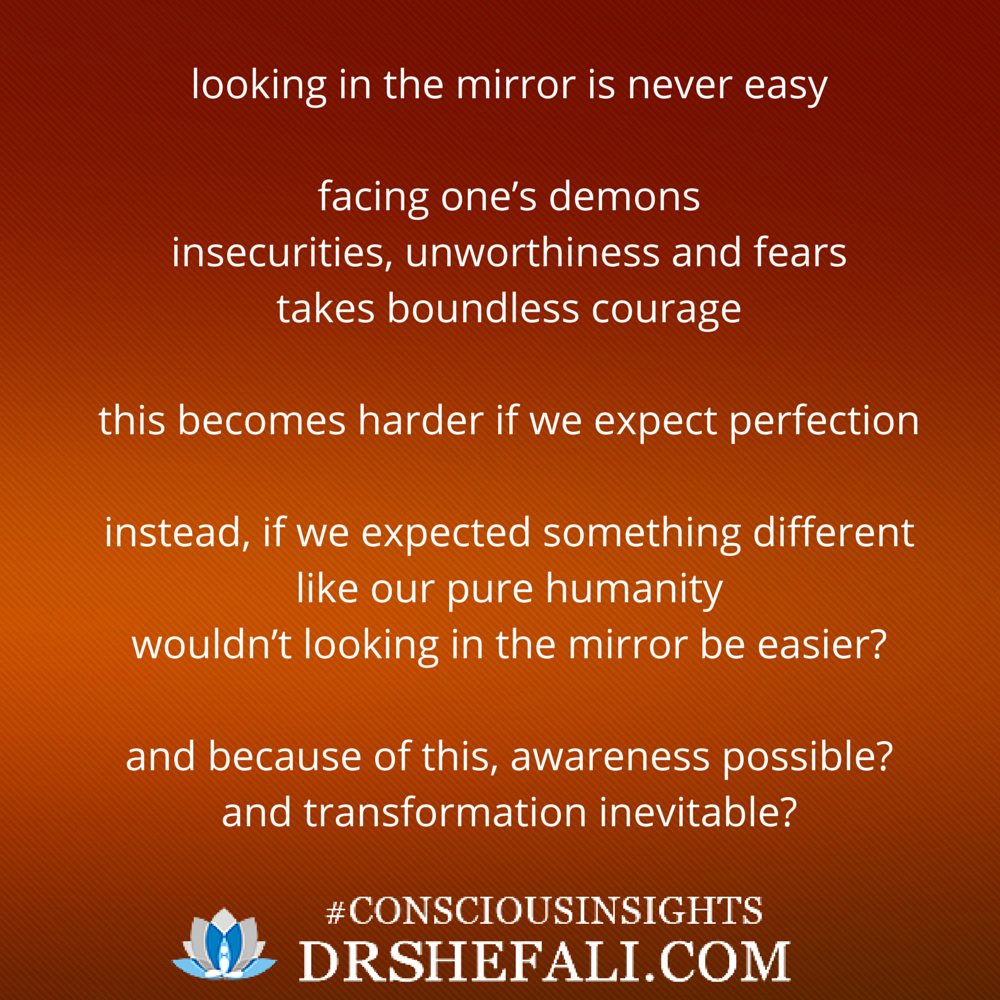 Looking in the mirror is never easy – Conscious Insights – November 21, 2015