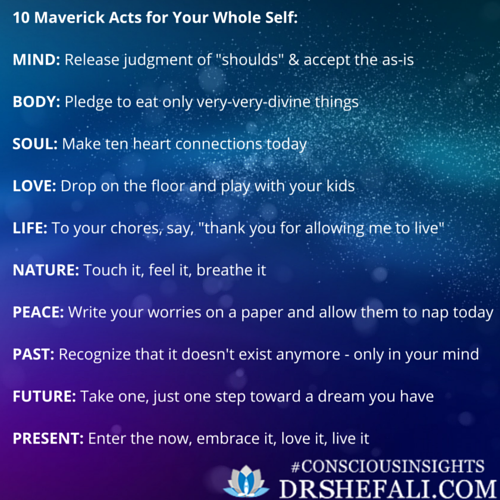 10 Maverick Acts for Your Whole Self -Conscious Insights – January 5, 2016