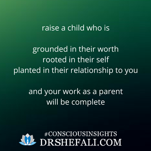 Raise a child who is – Conscious Insights – February 4, 2016