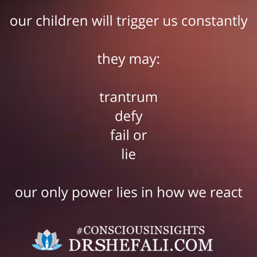 Our children will trigger us constantly – Conscious Insights – February 18, 2016