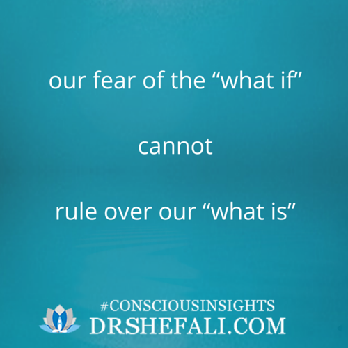 "Our fear of the ""what if"" – Conscious Insights – February 25, 2016"
