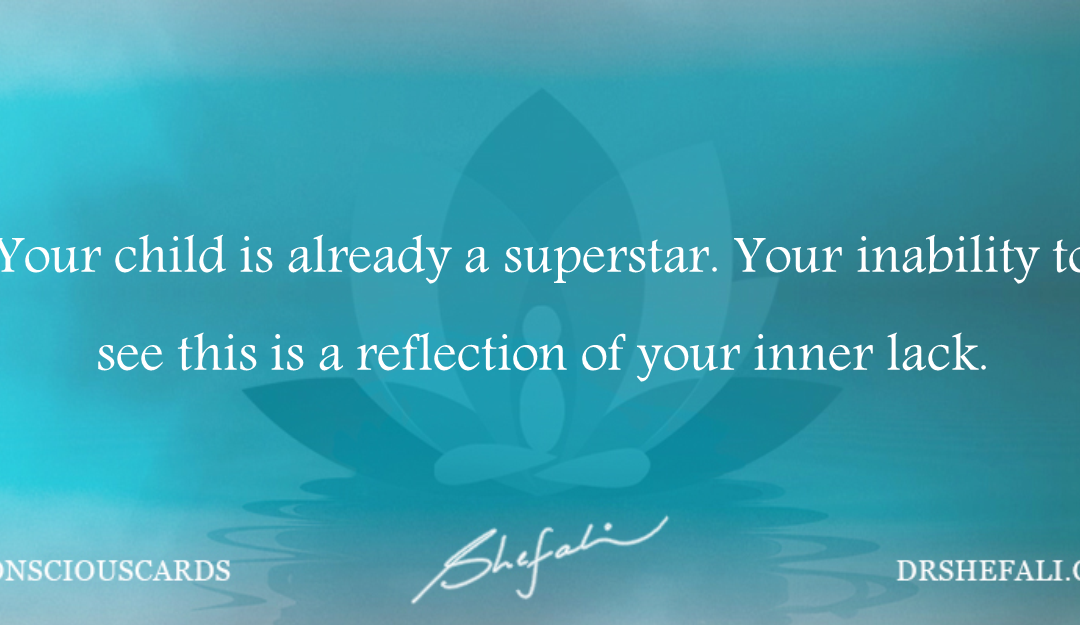 Your child is already a superstar – Conscious Cards – February 22, 2016