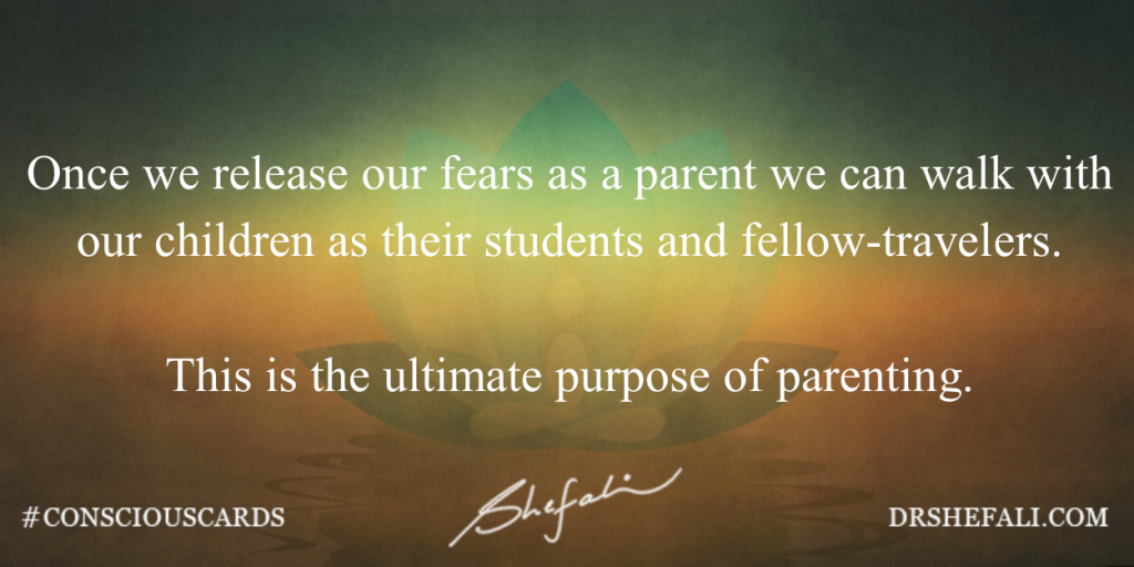 Once we release our fears as a parent – Conscious Cards – April 27, 2016