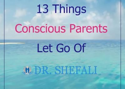 13 Things Conscious Parents Let Go Of