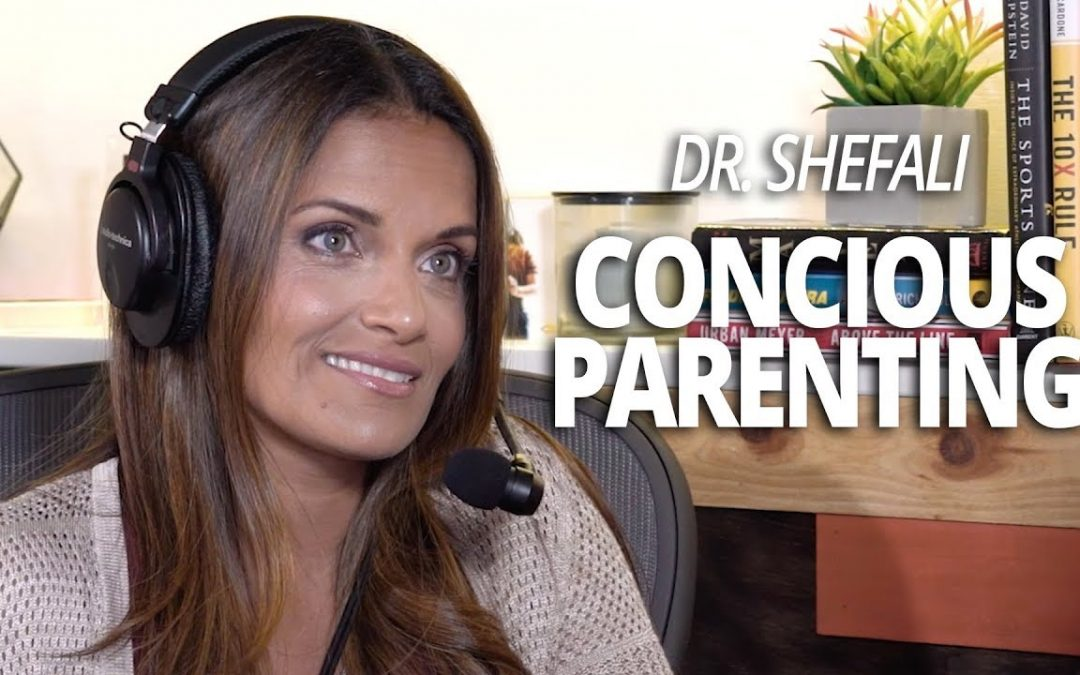 Conscious Parenting with Dr Shefali Tsabary and Lewis Howes