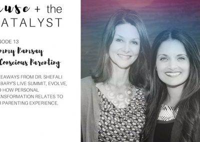 Muse and The Catalyst: Tammy Ramsay on Conscious Parenting (Takeaways from EVOLVE 2017)