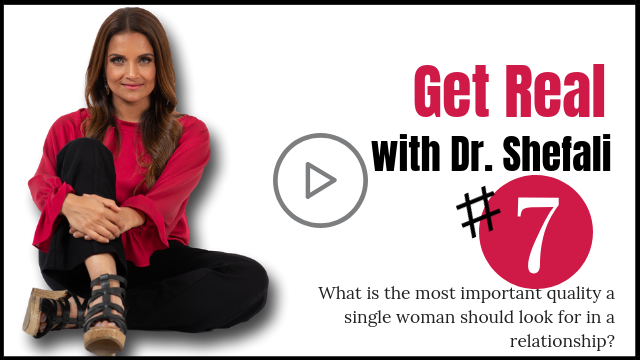 GET REAL: What is the most important quality a singe woman should look for in a relationship?